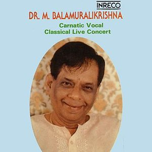Image for 'Carnatic Vocal (Live)  Dr.M.Balamuralikrishna'