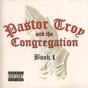 Image for 'Pastor Troy & The Congregation'
