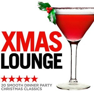Image for 'Xmas Lounge Classics - 20 Smooth Dinner Party Christmas Classics'
