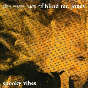 Bild für 'Spooky Vibes: The Very Best of Blind Mr. Jones'