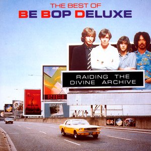 Immagine per 'Raiding The Divine Archive: The Best Of Be Bop Deluxe'