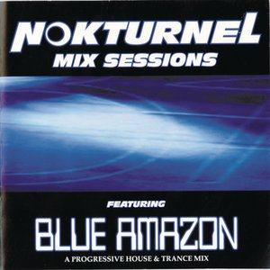 Image for 'Nokturnel Mix Sessions (Continuous DJ Mix By Blue Amazon)'