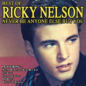Image pour 'Never Be Anyone Else But You The Best Of Ricky Nelson'