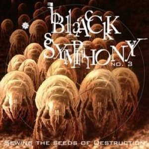 Image for 'Black Symphony III Sewing the Seeds of Destruction'