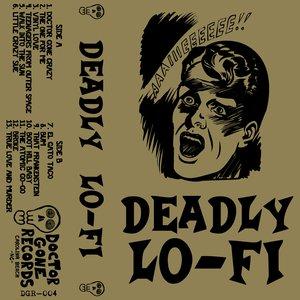 Bild för 'Deadly Lo-Fi'