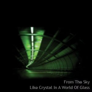 Image for 'Like Crystal In A World Of Glass (2009)'