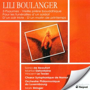 Image for 'Boulanger, L.: Psalms - 24, 129, 130 / Pour Les Funerailles D'Un Soldat / D'Un Soir Triste / Vieille Priere Bouddhique'