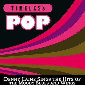 Image for 'Timeless Pop: Denny Laine Sings the Hits of the Moody Blues and Wings'