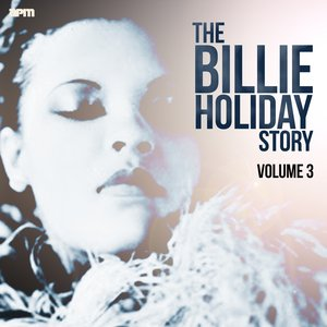 Image for 'The Billie Holiday Story, Vol. 3'