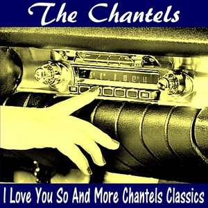 Image for 'I Love You so and More Chantels Classics'