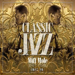 Image for 'Classic Jazz Gold Collection ( Miff Mole 1927-29 )'