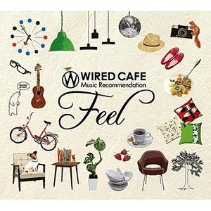 Image for 'Wired Cafe Music Recommendation 「Feel」'