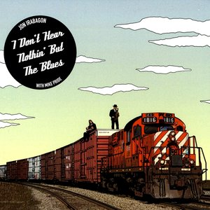 Image for 'I Don't Hear Nothin' But the Blues (feat. Mike Pride)'