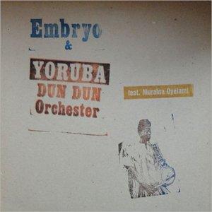 Image for 'Embryo & Yoruba Dun Dun Orchestra'