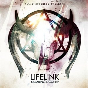 Image for 'Lifelink: Numbing Dose EP [Nocid Business Recordings - NOBUSS048]'