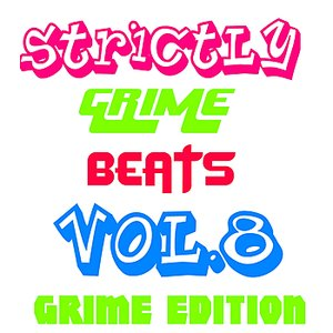 Image for 'Strictly Grime Beats Vol.8'