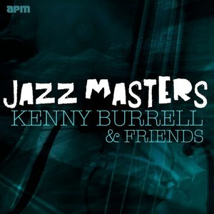 Image for 'Jazz Masters - Kenny Burrell & Friends'