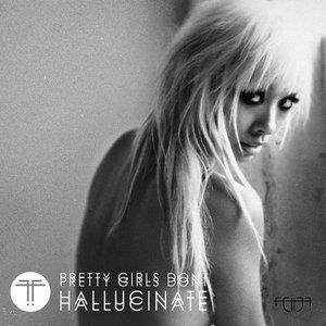 Image for 'Pretty Girls Don't Hallucinate'