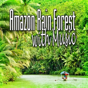 Image for 'Amazon Rain Forest with Music (Music and Nature Sound)'