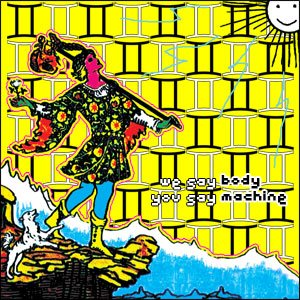 Image for 'we say body you say machine'
