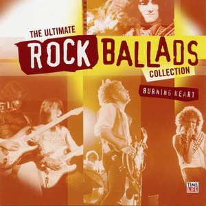 Image for 'The Ultimate Rock Ballads Collection: Burning Heart'