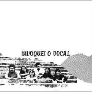 Image for 'Invoquei O Vocal'