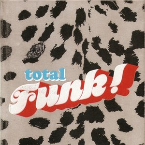 Image for 'Total Funk: The Ultimate Collection'