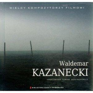 Image for 'Wielcy kompozytorzy filmowi: Waldemar Kazanecki'