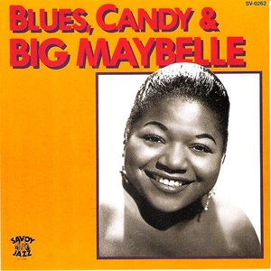 Image for 'Blues, Candy & Big Maybelle'