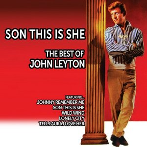 Image for 'Son, This Is She: The Best of John Leyton'