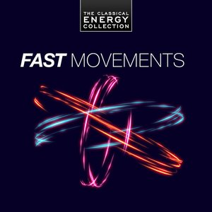Image for 'Fast Movements - The Classical Energy Collection'