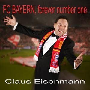 Image for 'FC Bayern, Forever Number One (Klassik Version Englisch)'