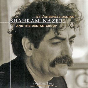 Image for 'Shahram Nazeri et l'Ensemble Dastan'