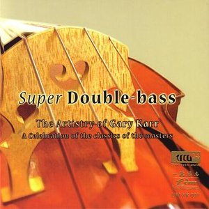 Image for 'Super Double-Bass: The Artistry Of Gary Karr - A Celebration Of The Classics Of The Masters'