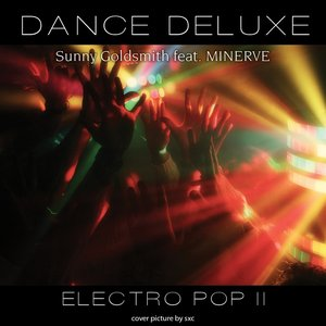 Image for 'Dance Deluxe - Electro Pop, Vol. 2 (feat. Minerve)'