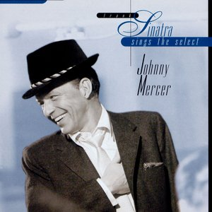 Image for 'Sinatra Sings The Select Johnny Mercer'