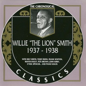 """Image for 'The Chronological Classics: Willie """"The Lion"""" Smith 1937-1938'"""