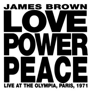 Image for 'Love Power Peace: Live at the Olympia, Paris, 1971'