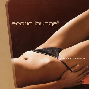 Image pour 'Erotic Lounge - Bare Jewels, Vol. 4'
