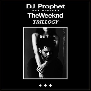 Image for 'DJ Prophet Presents: The Weeknd Trillogy EP'