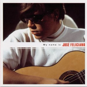 Image for 'My Name Is José Feliciano'