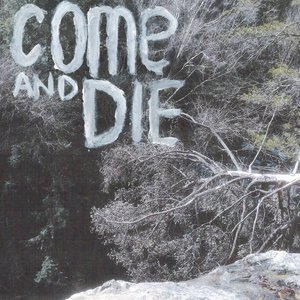Image for 'Come and Die'