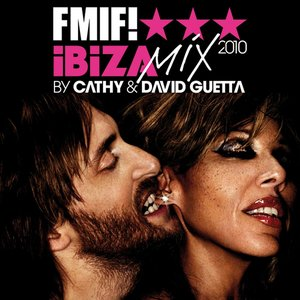 Image for 'Cathy & David Guetta Present FMIF ! Ibiza Mix 2010'