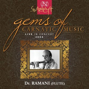Image for 'Gems Of Carnatic Music – Live In Concert 2004 – Dr. N. Ramani'