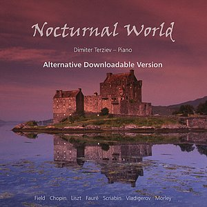Image for 'Nocturnal World: Field, Chopin, Scriabin, Faure, Morley, Vladigerov: Alternative Downloadable Version'