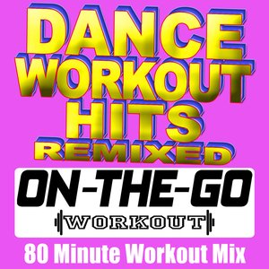 Image for 'Dance Workout Hits Remixed - 80 Minute Workout Mix'
