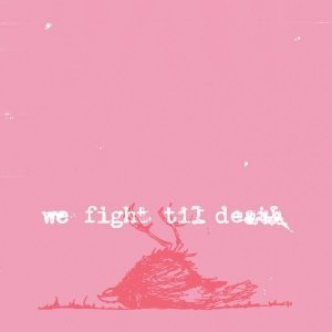 Image for 'We Fight Til Death'