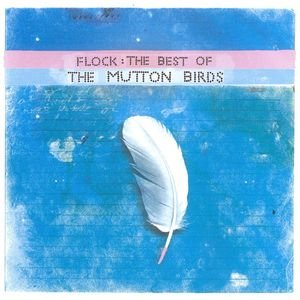 Immagine per 'Flock : The Best Of The Mutton Birds'
