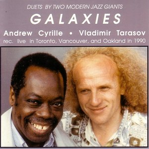 Image for 'Cyrille, Andrew / Tarasov, Vladimir: Galaxies'