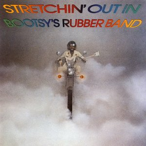 Image for 'Stretchin' Out in Bootsy's Rubber Band'
